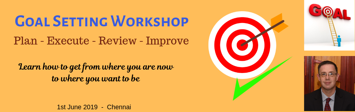 Book Online Tickets for GOAL SETTING WORKSHOP IN CHENNAI - LEARN, Chennai. The Secret to Achieving Success is setting clear targeted goals and working every single day towards achieving those goals. In this workshop you will learn how to do exactly that. You will create a personal action plan that will allow you to ac
