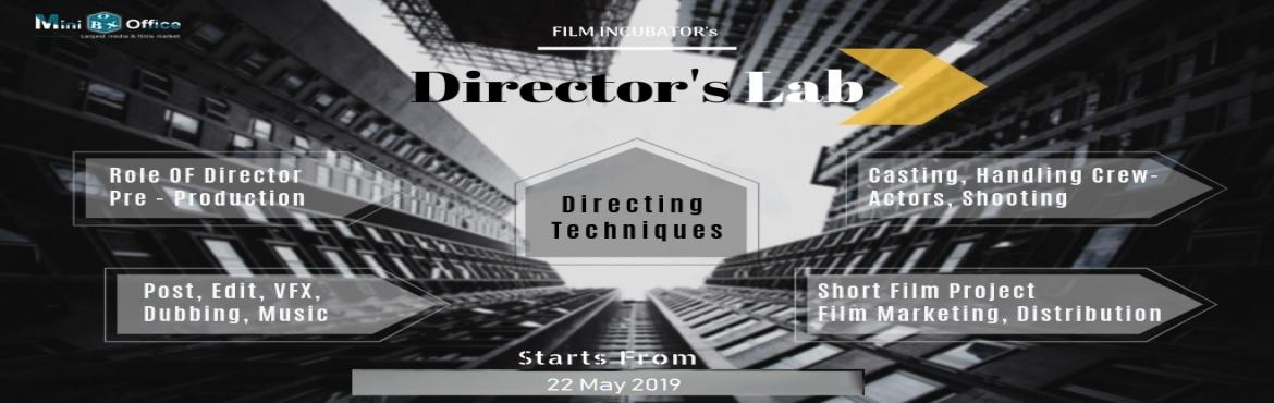 Book Online Tickets for Film Direction Lab, Greater No.  About The Event   Miniboxoffice Film Incubator's The Director's Lab  About The Director's Lab (#Withoutafilmschool) Director's lab is intense filmmaking programs for those creative people who want learn dire