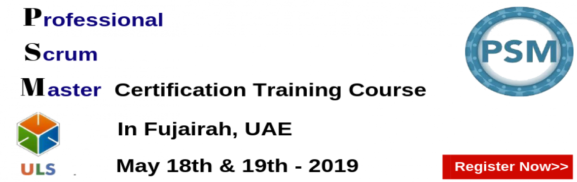 Book Online Tickets for PSM Certification Training Course in Fuj, Fujairah. Ulearn System\'s Offer Professional Scrum Master (PSM) Certification Training Course Fujairah, UAE Professonal Scrum Master (PSM) is a 2-day course that covers the principles and processes relating to the Scrum framework, and teaches the ro
