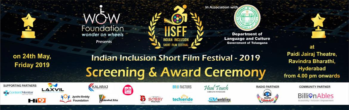 Book Online Tickets for Indian Inclusion Short Film Festival - 2, Hyderabad. WOW (Wonder on Wheels) Foundation in association with the Department of Language and Culture, Government of Telangana has announced the first-of-its-kind disability short film event \