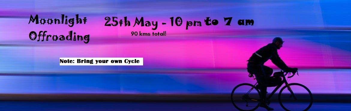 Book Online Tickets for Moonlight Offroading, Mumbai. Do youlove cycling? Do you find it difficult to find good scenic routes in the city? Weare a bunch of cycling enthusiasts who often go for long rides and want you to tag along with us.  We will be exploring the scenic outskirt