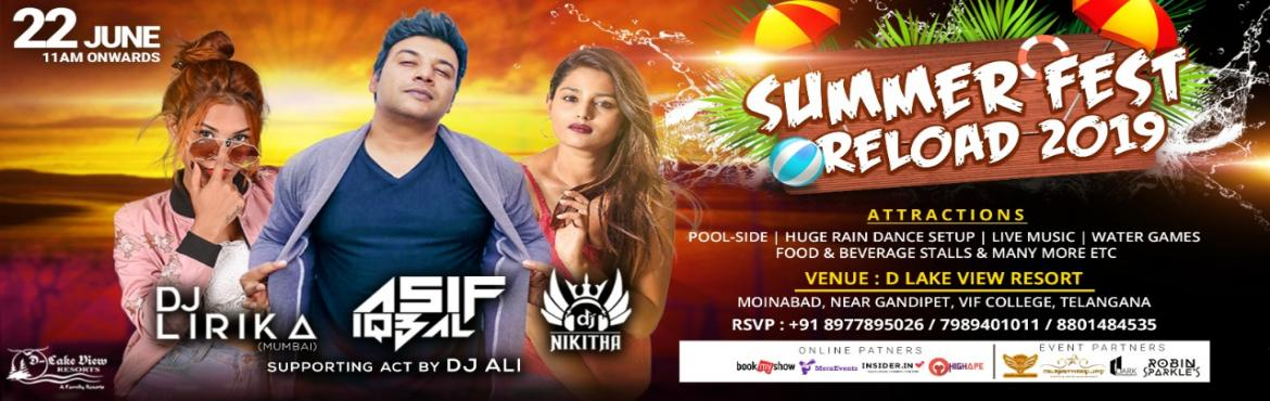 Book Online Tickets for Summer Fest Reload 2019 at D lake View R, Hyderabad.  Big As Ever & Loud As Never. Beat the Heat as it Gonna Be a Poolside, Rain Dance with Music & Love. Refresh Yourself!!  Eagle Events & Productions is bringing to you the \