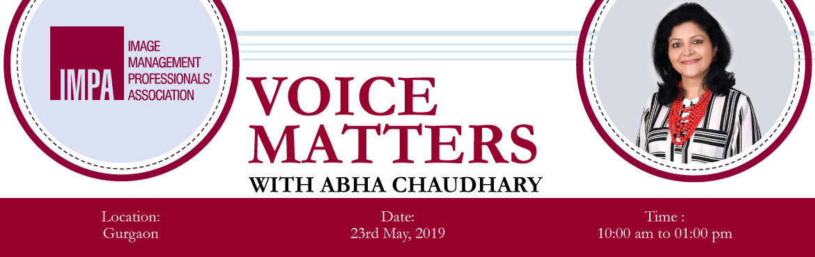 Book Online Tickets for VOICE MATTERS , Gurugram. ABOUT THE EXPERT - Abha Chaudhary   Abha is an accomplished professional and entrepreneur with decades of diverse experience as an image consultant, educator, columnist, voice coach, stylist, and interior designer. After nearly 30 years of vast