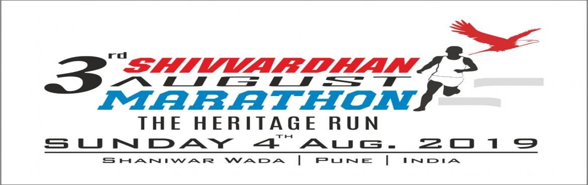 Book Online Tickets for SHIVVARDHAN AUGUST MARATHON, Pune.  Shivvardhan August Marathon is a unique run which starts from iconic Shaniwar Wada situated in Pune. This is the first and only run which creates health awareness while showcasing the beautiful culture of Pune. This run takes place on First Su