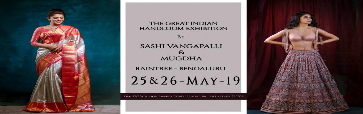 Book Online Tickets for The Great Indian Handloom Exhibition, Bengaluru.  Bengaluru!!Here we come for the first into the CITYOFLOVE.your favourite Brands Mugdha & Sashivangapalli are Coming with Exclusive Wedding Collection at Raintree. Even Get Chance to Meet your Designer Sashi Vangapalli Personally too ..and g