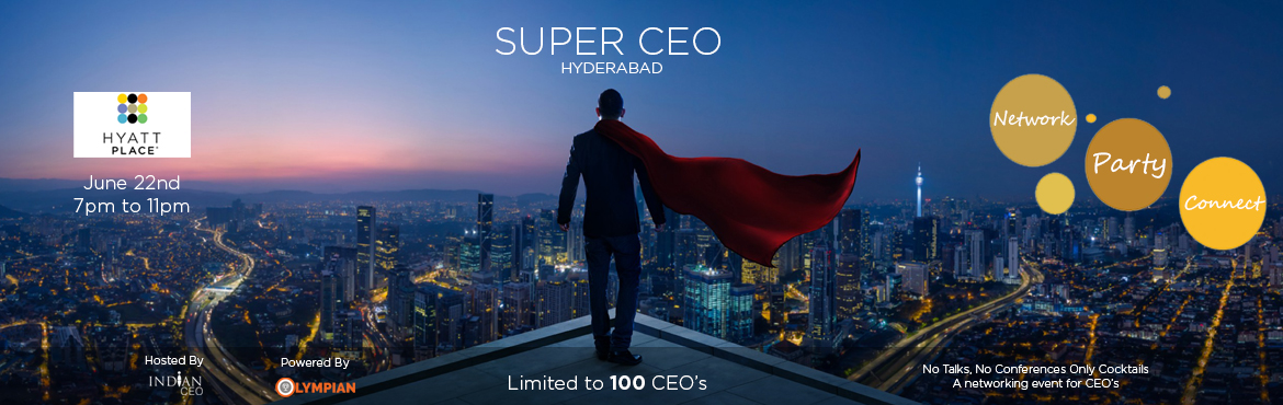 "Book Online Tickets for Super CEO - Hyderabad, Hyderabad.  Indian CEO brings one of the best networking event for CEO\'s.  "" We believe that every CEO is a super human and super human's also need a networking and chilling out zone""Super CEO helps you Network with other busin"