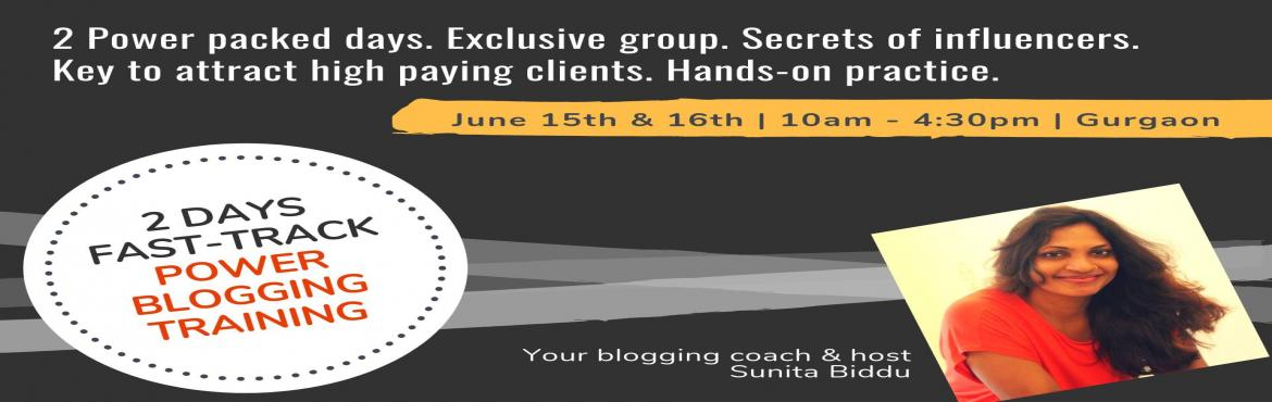 Book Online Tickets for 2 Day Fast Track Power Blogging By Sunit, Gurugram. Master the art of blogging that brings more opportunities, money, fame, and freedom. With an exclusive group of participants, we will have this lifelong learning including .. How to build 15 Minutes a Day Power Blogging Habit.. Recipe to get 5000 sub