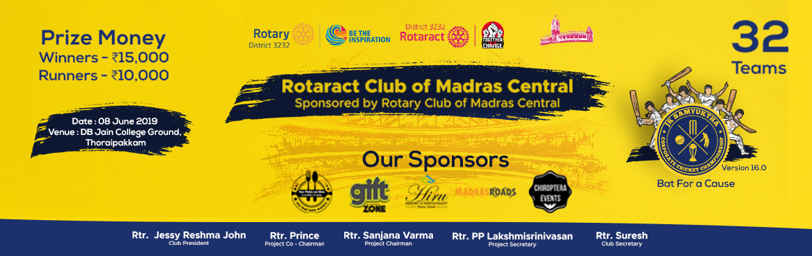 Book Online Tickets for J K SAMYUKTHA - CORPORATE CRICKET CHAMPI, Chennai.  Rotaract Club of Madras Central sponsored by Rotary Club of Madras CentralRID3232Proudly presents • JK SAMYUKTHA •CORPORATE CRICKET CHAMPIONSHIP 2019BAT FOR A CAUSEVER16.0 In the memory of Rtr. J.K. SAMYUKTHA, a past Rotaractor of RA