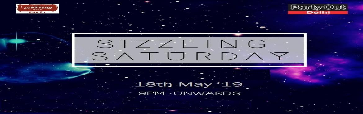 Book Online Tickets for Sizzling Saturday By Party Out Delhi, New Delhi. SIZZLING SATURDAY BY PARTY OUT DELHIAfter A Series Of Rocking Events In Past 3+ Years, Party Out Delhi Invites You To Sizzling Saturday In A Rocking Club In South Delhi (First Time Ever ) !!! *DATE : 18.05.19 (Saturday)*TIME : 8:30 pm Onwards*VENUE :