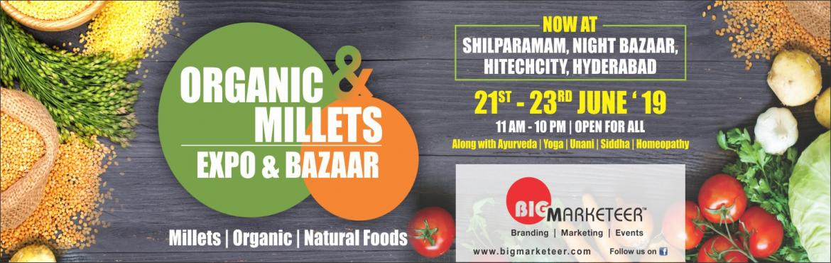 Book Online Tickets for Organic and Millets Expo and Bazaar 21st, Hyderabad. Dear All, Greetings !!! We organize and promote international and national events, exhibitions, trade fairs, conferences, sessions and workshops in segments of Health, Wellness, Beauty, Sports, and Arts.  We are glad to announce our next