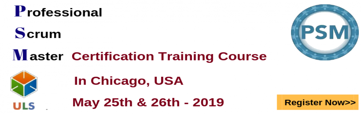 Book Online Tickets for PSM Certification Training Course in Chi, Chicago. Ulearn System\'s OfferProfessional Scrum Master (PSM)Certification Training Course Chicago, USA Professonal Scrum Master (PSM) is a 2-day course that covers the principles and processes relating to the Scrum framework, and teaches the rol