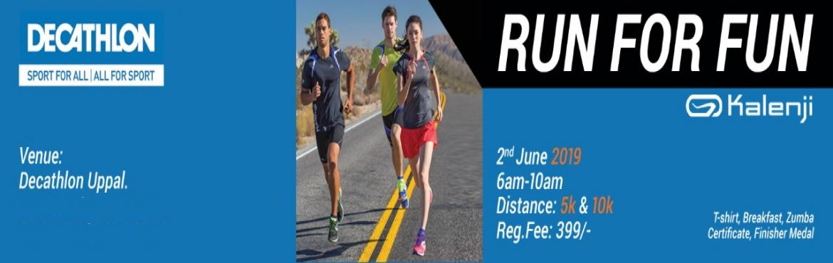 Book Online Tickets for RUN FOR FUN, Hyderabad.  Most awaited event of the year RUN FOR FUN by Decathlon Uppal is here. Join us with your family and friends for the 5th edition of RUN into the nature on 2nd JUNE. KNOW YOUR RHYTHM ENJOY YOUR RUN.