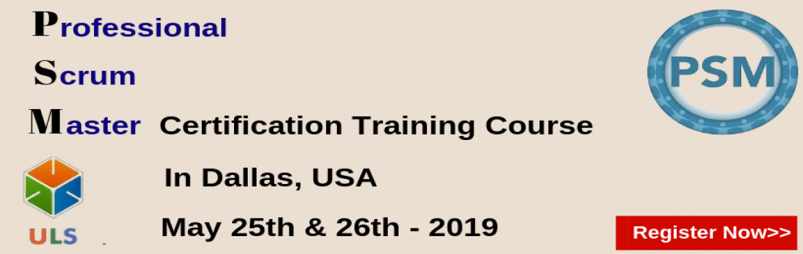 Book Online Tickets for PSM Certification Training Course in Dal, Dallas. Ulearn System\'s Offer Professional Scrum Master (PSM) Certification Training Course Dallas, USA Professonal Scrum Master (PSM) is a 2-day course that covers the principles and processes relating to the Scrum framework, and teaches the role