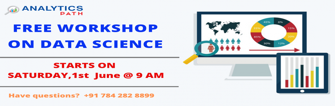 Book Online Tickets for Hurry Up And Enroll For the Analytics Pa, Hyderabad. Hurry Up & Enroll For the Analytics Path Free Workshop Session on Data Science By Domain Experts On 1st June @ 9 AM About The Event: Planning at making a career in the advanced profession of Data Science? Here is the best chance to avail a direct