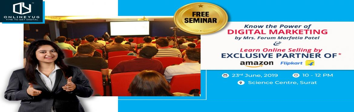 Book Online Tickets for Power of digital marketing by an industr, Surat. Free seminar on Power of Digital Media Marketing & Grow Online Selling on Amazon & FlipKart!!  In this seminar you will gain the knowledge of below topics: -What is Digital Media Marketing & Social Media marketing? -Importance of Digital