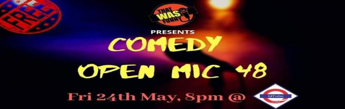 Book Online Tickets for Comedy Open Mic-48 FREE ENTRY, Mumbai. FREE ENTRY \