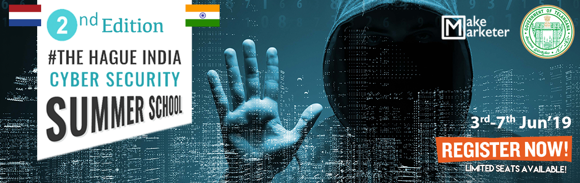 Book Online Tickets for The Hague India Cyber Security Summer Sc, Hyderabad. MAKE MARKETER (A Google Partner) and Hyderabad Security Cluster (HSC), are organizing the 2nd Edition of the Hague India Cyber Security Summer School from 3rd – 7th June 2019, in collaboration with The Hague Security Delta (HSD), which is the l