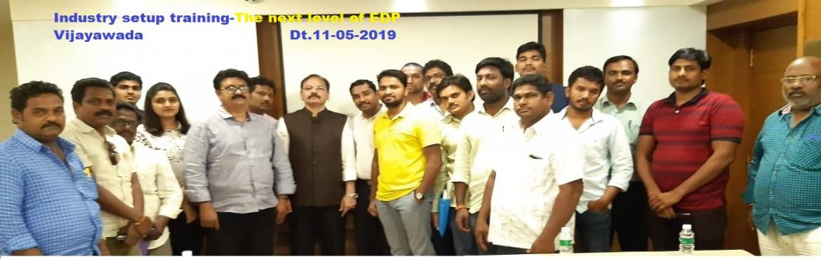 "Book Online Tickets for INDUSTRY SETUP TRAINING-THE NEXT LEVEL O, Vijayawada.  Dr.Mynampati Sreenivasa Rao. MBA, Ph.D. `s ""INDUSTRY SETUP TRAINING –THE NEXT LEVEL OF EDP"" JUNE MONTH vijayawada  program on 22-06-2019 Dear Telugu aspiring industrialist or entrepreneurs, Our ""INDUSTRY SETUP TRAIN"