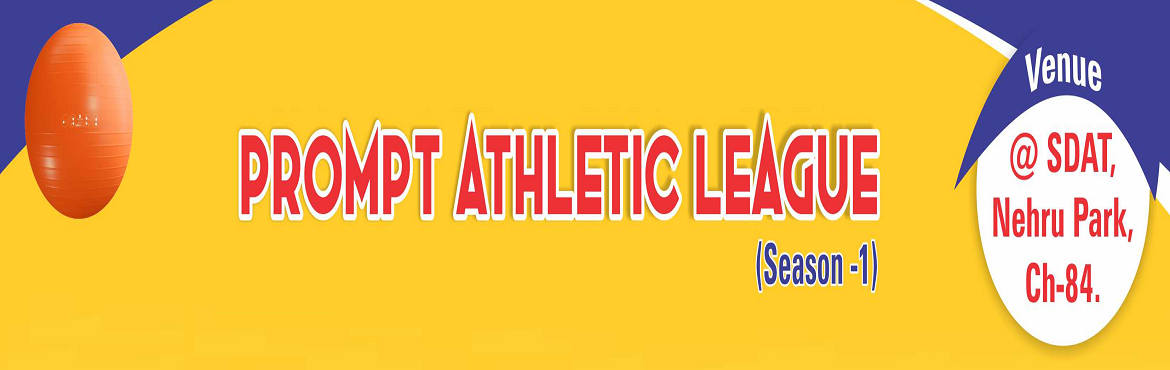 Book Online Tickets for PROMPT ATHLETIC LEAGUE 2019, Chennai.