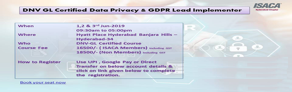 Book Online Tickets for ISACA HYD - DNV GL Certified Data Privac, Hyderabad. COURSE DETAILS  The course is of 3 days' duration and is presented by our team of experienced DNV GL tutors. Course delivery is through lectures, delegate interaction, open discussion and workshops. Course includes daytime refreshme