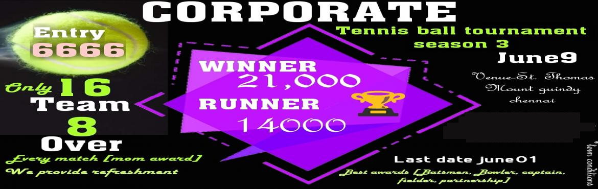 Book Online Tickets for Dreamitbigger , Chennai. Corporate tennis ball tournament season 3 16 teams limited  3 league match per team  8 over match