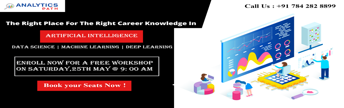Book Online Tickets for Attend Free Workshop On Artificial Intel, Hyderabad. Attend Free Workshop On Artificial Intelligence Training To Stay Ahead In Analytics Career-By Analytics Path On 25th May, 9 AM, Hyd About The Workshop: Begin your journey towards success in the domain of Artificial Intelligence By Attending Analytics
