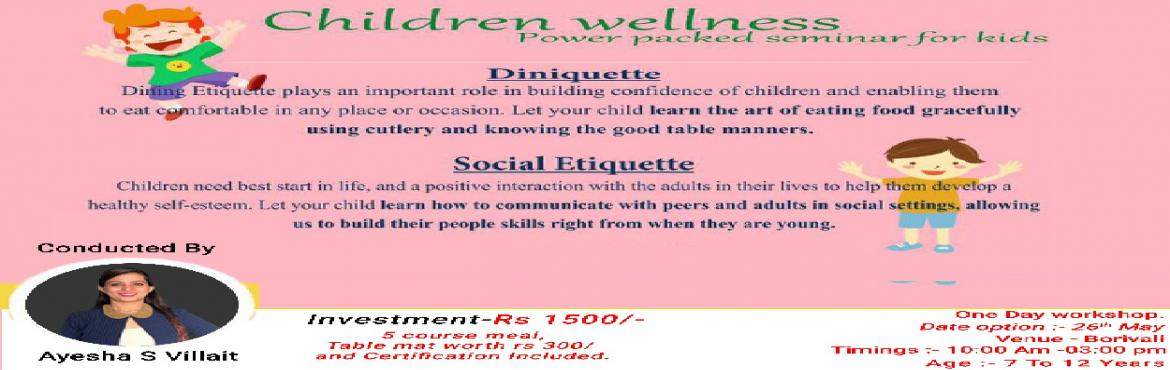 "Book Online Tickets for Childrens Workshop, Mumbai.   CHILDRENS WORKSHOP""Discover secrets behind Well Behaved Kids""One Day WorkshopTake Away of Workshop1. Introduction to Social Skills.2. Meeting and Greeting.3. Golden Words.4. Telephonic Etiquette.5. Guest Etiquette.6. Dining Etiquet"