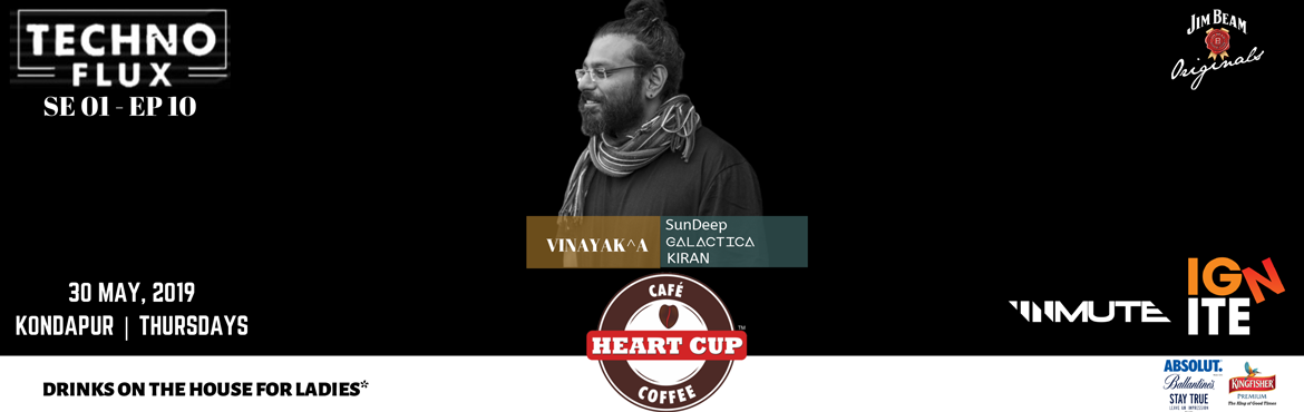 Book Online Tickets for TECHNO FLUX SE 01 | EP 10 , Hyderabad. In the Midst of day to day hustle, Its Time to take a break and lean back. Heart cup coffee Kondapur x Ignite Entertainments Bring you Vinayak^a for Techno Flux EP10 along with our local talent Sundeep,galatica and Kiran