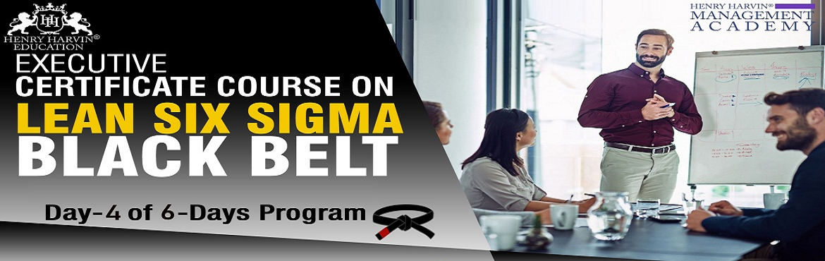 Book Online Tickets for Lean Six Sigma Black Belt Course by Henr, New Delhi.  Henry Harvin® Education introduces 1-days/8-hours \'Executive Certificate Course on Lean Six Sigma Black Belt\' Classroom Training Session. The Certified Six Sigma Professionals is driven by jobs in companies such as Motorola, GE, Dupont,