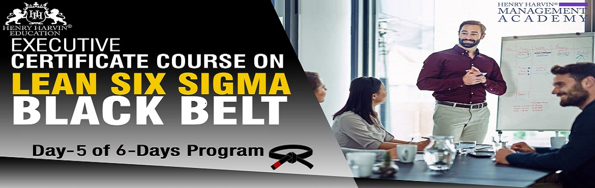 Book Online Tickets for Lean Six Sigma Black Belt Course by Henr, New Delhi.  Henry Harvin Education introduces 1-days/8-hours Classroom Training Session. Based on this training, the examination is conducted, basis of which certificate is awarded. Post that, 6-months/12-hours Classroom Action Oriented Sessions with a fo