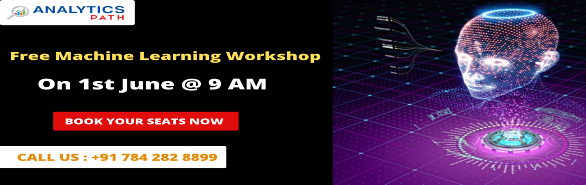 Book Online Tickets for Free Workshop On Machine Learning Traini, Hyderabad.   Free Workshop On Machine Learning Training-Gain Advanced Insights Into Machine Learning By Experts At Analytics Path On Saturday,1st June, 9 AM, Hyderabad About The Event: With the view of elevating the ongoing demand for the certified Machine