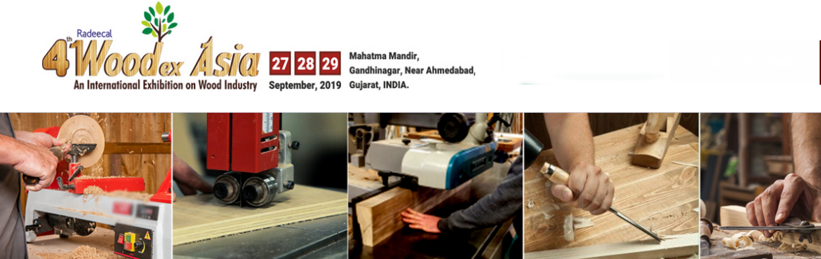Book Online Tickets for WOODEX ASIA 2019, Gandhinaga. Welcome & Participate WOODEX ASIA 2019 which is being held on 27 to 29 September 2019 at Mahatma Mandir, Gandhinagar, Near Ahmedabad Gujarat, India.Woodex Asia an international exhibition on Wood and wood working machinery, the only Tradeshow in