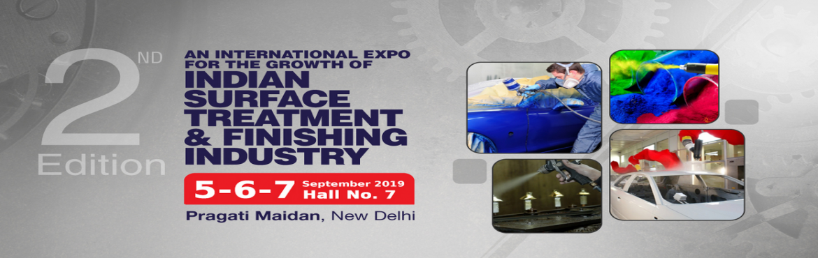 Book Online Tickets for  INDIA SURFACE TREATMENT FINISHING EXPO , New Delhi. The 2ND Edition of India\'s largest & centred exhibition on Surface Treatment & Finishing Technologies is taking place on 5-7 September 2019. , Pragati Maidan, New Delhi.The show will also enable businesspersons to come across with the fact t