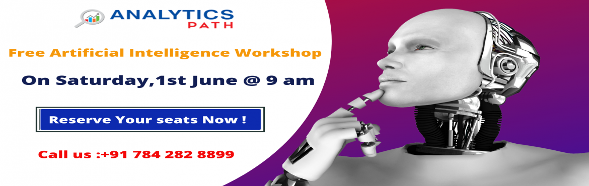 Book Online Tickets for Avail The Benefits Of The Revolutionary , Hyderabad.     Avail The Benefits Of The Revolutionary Career Profession Of Artificial Intelligence With Analytics Path Free Artificial Intelligence Workshop on 1st June at 9:00AM.  Attend Free Artificial Intelligence Workshop on 1st June at 9:00AM at
