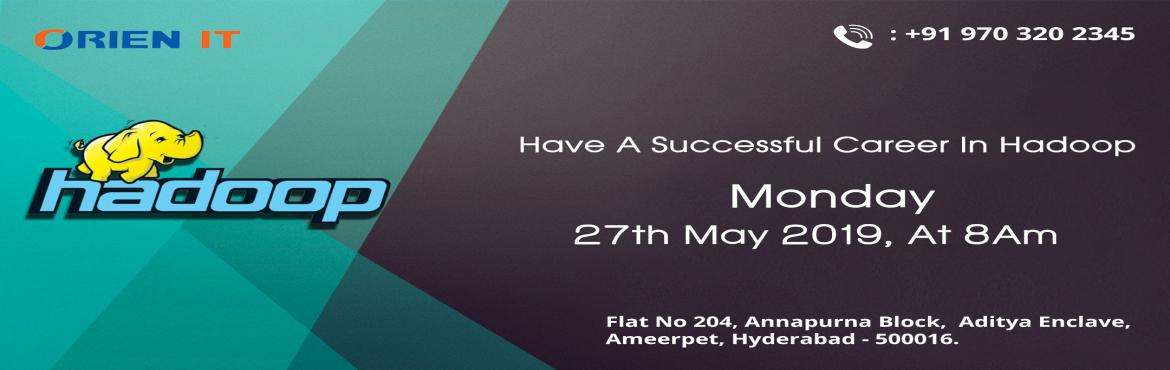 "Book Online Tickets for Sign Up For Free Demo On Hadoop To Inter, Hyderabad. Sign Up For Free Demo On Hadoop To Interact With Big Data Experts By Orien IT Scheduled On 27th May, 8 AM Hyd About The Demo:    ""Orien IT"" is one among the most widely reputed training institutes delivering advanced training in"