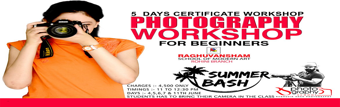 Book Online Tickets for Photography Workshop in Rohini, New Delhi. Dear parents & students on great demand  RSMA & RS PHOTOGRAPHYSCHOOL is coming With PHOTOGRAPHY WORKSHOP SUMMERCAMP 5 DAYS  CERTIFICATE workshop for beginners AGE :- 6TH CLASS ONWARDS Charges :- 4,500 only Timing
