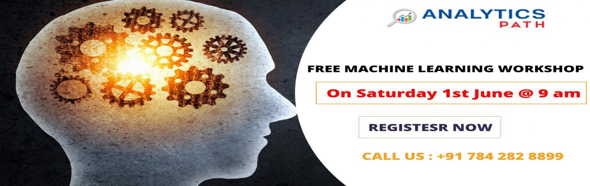 Book Online Tickets for Free Workshop on Machine Learning Traini, Hyderabad.   Free Workshop on Machine Learning Training-Gain Advanced Insights into Machine Learning By Experts At Analytics Path On 1st June, 9 AM, Hyderabad About The Event: With the view of elevating the ongoing demand for the certified Machine Learning
