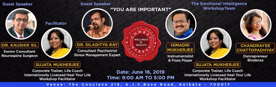 """Book Online Tickets for A Workshop on Emotional Intelligence-Wel, Kolkata. To get personal assistance in ticketing please call 9830125296 / 9830519295 """"YOU ARE IMPORTANT""""  MUST ATTEND FOR:  Business Owners Start ups Entrepreneurs Professionals Corporate members Homemakers Pare"""