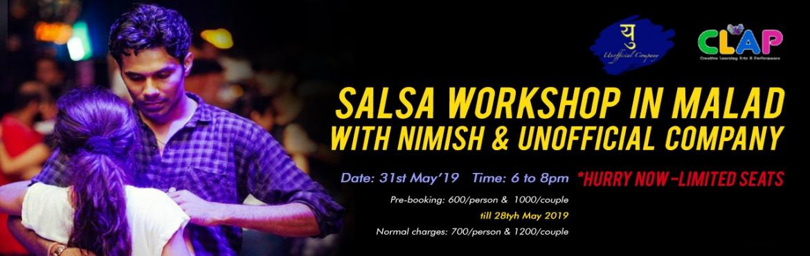Book Online Tickets for Salsa Workshop for All , Mumbai. Salsa workshop in MaladWith Nimish & Unofficial CompanyCome and groove to the Latin tunes and take away your dancing shoes with a twist of Salsa to them. Grab your seats now. Venue: Clap Center, MaladDate: 31st May'19Time: 6 to 8 pmPre-book