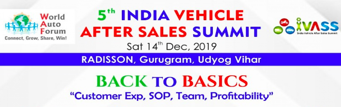 Book Online Tickets for 5th IVASS India Vehicle After Sales Summ, Gurugram.  The Legacy of IVASS - India Vehicle After Sales Summit , Last Several Years....    25+ ThoughtLeaders,150+ Top Industry Delegates, Exhibitors, Mediapower up theFifthEditionof this Pioneering Summit on
