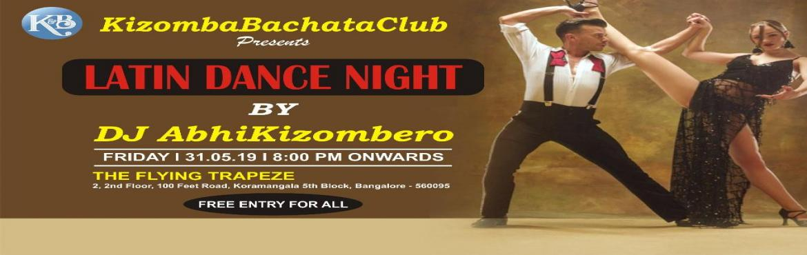 Book Online Tickets for Latin Dancing Night Social party By DJ A, Bengaluru. Quick Highfactors:   The Only Latin dace event in the Town on a Friday Night. The most sensual Latin Salsa, Bachata and Kizomba Dance event Limited Free Entry passes for Couples and Ladies only. Beautiful and happening venue: The Flying Trapeze