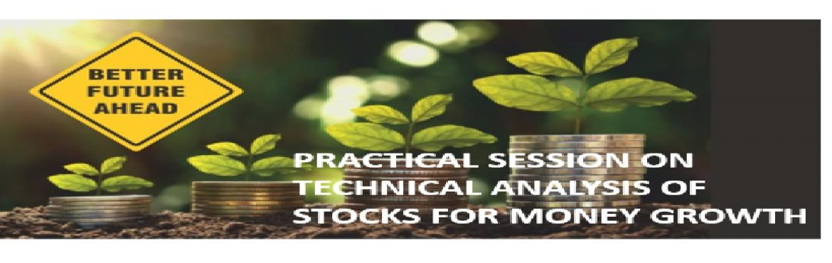 Book Online Tickets for Technical Analysis of Stocks for Money G, Bangalore. Do You….  Invest your hard-earned money in Stocks & Shares based on tips from friends/family/other advisors? Want to grow money by investing smartly in the stock market? Dream of Financial Independence? Like to start exploring stock market