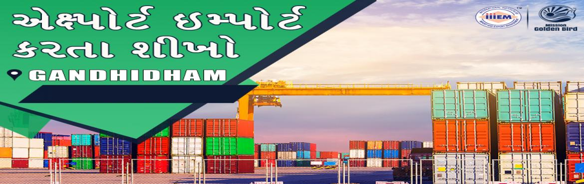 Book Online Tickets for Start and Set up Your Own Import and Exp, Gandhidham. Suitable For -1. Any Graduate / MBA student willing to become Exporter / Importer. 2. Businessmen having their own shop/ factory/products Or willing to Export their own Products.3. Anyone willing to work in Export / Import