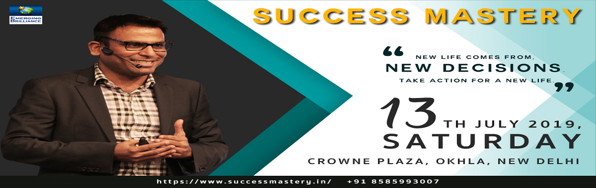 Book Online Tickets for Success Mastery Delhi, New Delhi. Event Description Overview We want to be successful in everything that we do in our life. To be successful we keep putting a lot of efforts. Sometimes we succeed & sometimes we fail drastically. A level of confidence or self-esteem depends on how