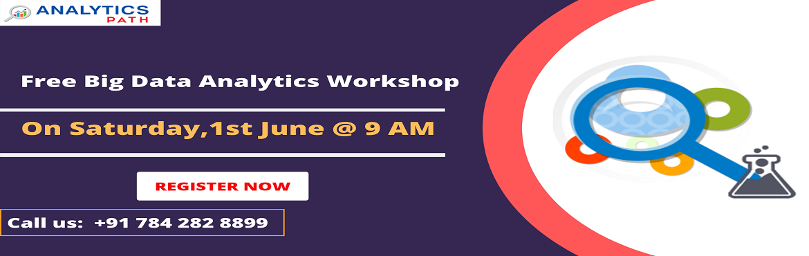 Book Online Tickets for Sign Up Now  For Free Workshop On Big Da, Hyderabad. Sign Up Now For Free Workshop On Big Data Analytics At Analytics Path Scheduled On 1st June, 9 AM, Hyd. About The Event:  Big Data Analytics In Hyderabad at the Analytics Path is considered to be the best across the analytics training industry. Our w