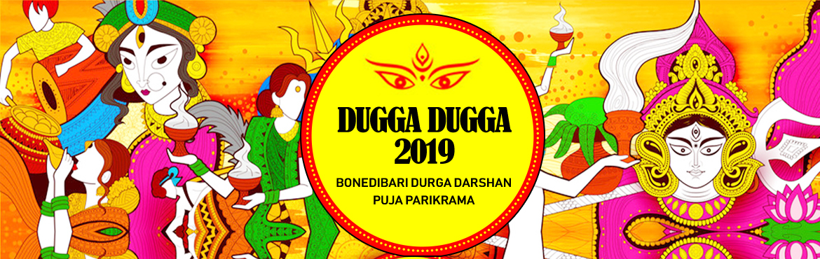 Book Online Tickets for DUGGA DUGGA - BONEDI BARI DURGA DARSHAN , Kolkata.  BONEDI BARI'R DURGA DARSHAN – PUJA PARIKRAMA 2019 Thispackage tourof Durga Puja Parikrama\'19 includes the famous vintage Durga Pujas across the city. Which had been started by the wealthy landlords of Kolkata, some of