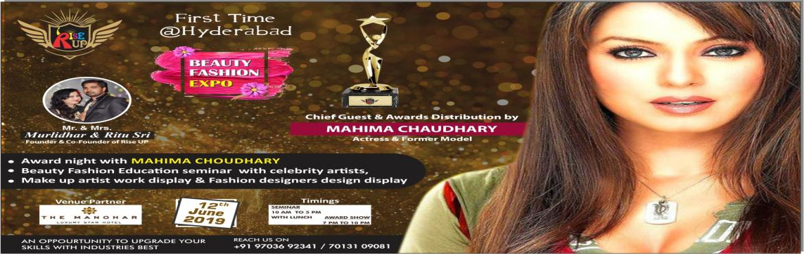 Book Online Tickets for Rise up Beauty and Fashion Award Show wi, Hyderabad.  First time in Hyderabad.....An unique event contains beauty seminar for makeup artist and hair stylist, new product lauching for beauticians and hair dressers, follows with fashion show and award ceremony and our chief guest and face of the sho