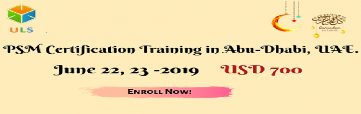 Book Online Tickets for PSM Certification Training Course in Abu, Abu Dhabi. Ulearn System\'s OfferProfessional Scrum Master (PSM)Certification Training Course Abu-Dhabi, UAE Professonal Scrum Master (PSM) is a 2-day course that covers the principles and processes relating to the Scrum framework, and teaches the r