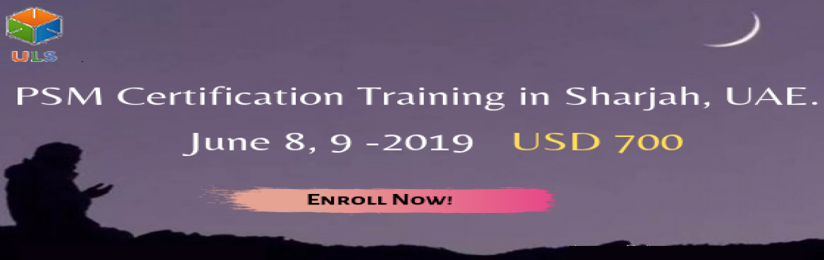 Book Online Tickets for PSM Certification Training Course in Sha, Sharjah. Ulearn System\'s Offer Professional Scrum Master (PSM) Certification Training Course Sharjah, UAE Professonal Scrum Master (PSM) is a 2-day course that covers the principles and processes relating to the Scrum framework, and teaches the rol