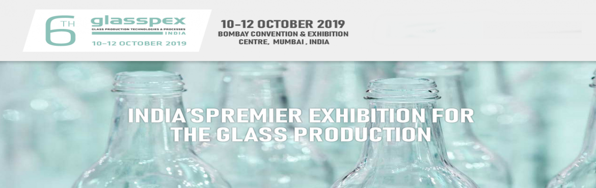 Book Online Tickets for glasspex INDIA 2019, Mumbai. The 6th edition of glasspex India – International Exhibition for Glass Production, Processing and Products will open its shutters from 10 – 12 October, 2019 at Bombay Convention & Exhibition Centre – Mumbai, India . Showcasing t